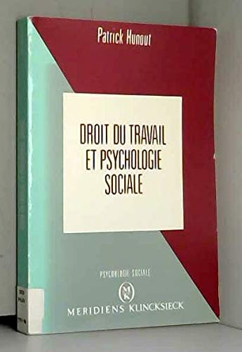 Droit du travail et psychologie sociale par Patrick Hunout