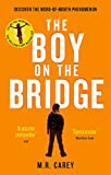 The Boy on the Bridge: Discover the word-of-mouth phenomenon (The Girl With All the G...
