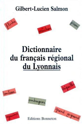 Dictionnaire du français régional du Lyonnais par Gilbert-Lucien Salmon
