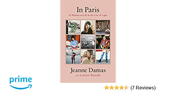 In Paris: 20 Women on Life in the City of Light: Amazon co