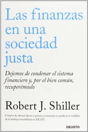 Las finanzas en una sociedad justa: Dejemos de condenar el sistema financiero y, por el bien común, recuperémoslo (Sin colección)