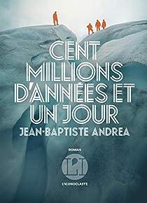 Cent millions d'années et un jour par Andrea