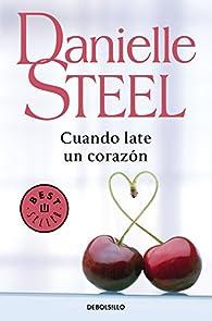 Cuando late un corazón par Danielle Steel