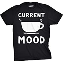 Crazy Dog TShirts - Mens Current Mood Coffee T Shirt Cup Funny Morning Caffeine Drinking Tee - Camiseta Divertidas