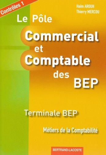 Le pôle commercial et comptable des BEP terminale comptabilité pochette contrôle 1