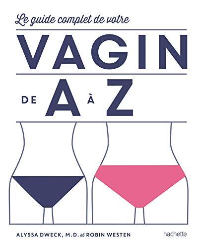 Le guide complet de votre Vagin de A à Z