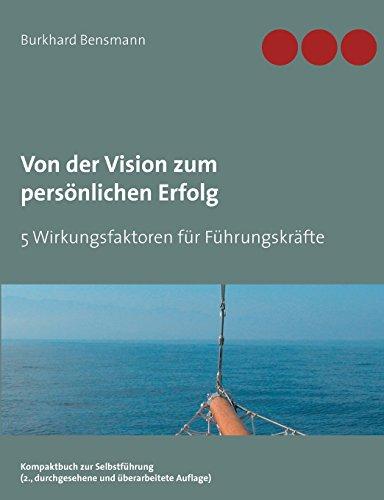 Von der Vision zum persönlichen Erfolg: 5 Wirkungsfaktoren für Führungskräfte