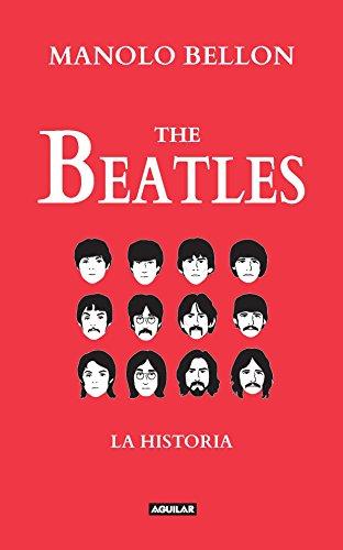 The Beatles: La historia por Manolo Bellon Benkendoerfer