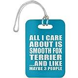 All I Care About Is Smooth Fox Terrier And Like Maybe 3 People - Luggage Tag Turquoise / One Size, Gepäckanhänger Reise Kreuzfahrt Koffer Gepäck Kofferanhänger, Geschenk für Geburtstag, Weihnachten