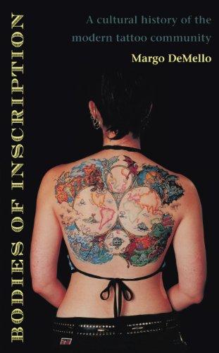 Bodies of Inscription: A Cultural History of the Modern Tattoo Community (English Edition) por Margo DeMello