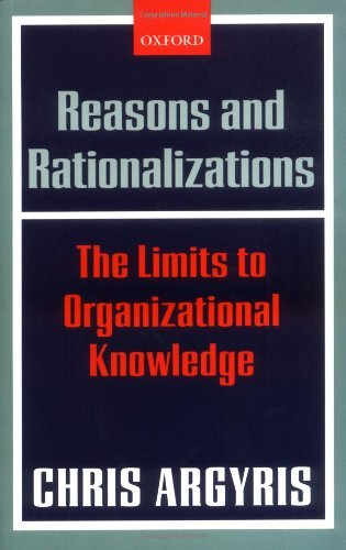 Reasons and Rationalizations: The Limits to Organizational Knowledge (English Edition)