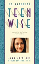 On Becoming Teenwise: Building a Relationship That Lasts a Lifetime by Gary Ezzo (2000-10-05)