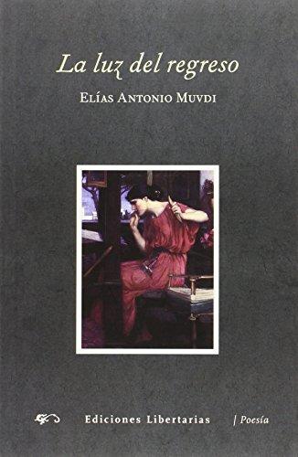 La Luz Del Regreso (Poesía) por Elías Antonio Muvdi