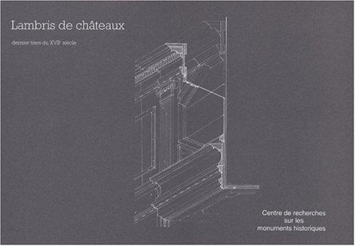 Lambris de châteaux, dernier tiers du XVIIe siècle