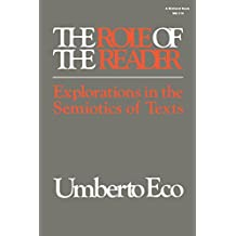 The Role of the Reader: Explorations in the Semiotics of Texts (Advances in Semiotics (Paperback))