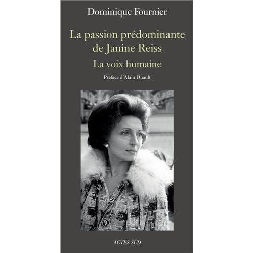 La passion prédominante de Janine Reiss : La voix humaine