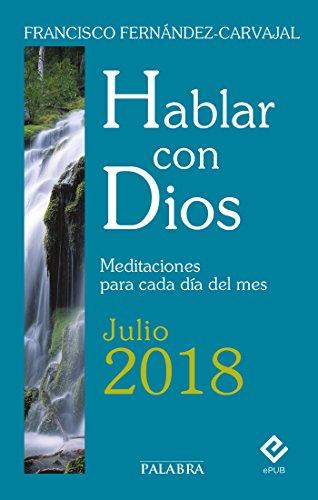 Hablar con Dios - Julio 2018 por Francisco Fernández-Carvajal