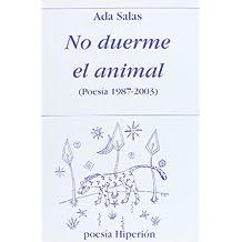 No duerme el animal: (poesía 1987-2003) (Poesía Hiperión)