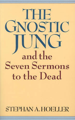 Gnostic Jung and the Seven Sermons to the Dead: And the Sermons to the Dead (Quest Books)