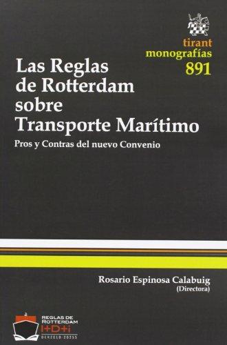 Las reglas de Rotterdam sobre Transporte Marítimo (Monografías)