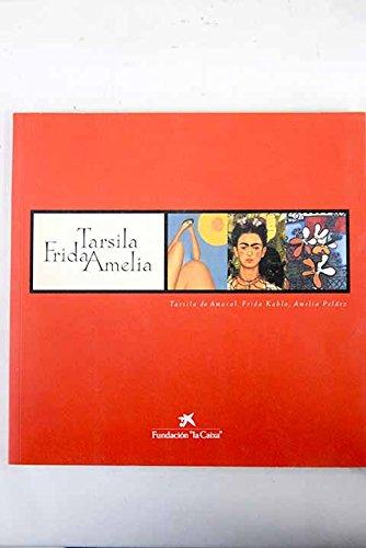 Amarel Tarsila Do, Frida Kahlo, Amelia Pelaez