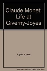 Claude Monet: Life at Giverny by Claire Joyes (1985-09-02)