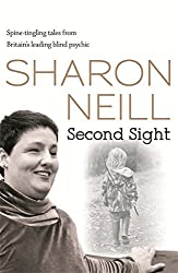 Second Sight: The True Story of Britain's Most Remarkable Medium: Spine-tingling Tales from Britain's Leading Blind Psychic