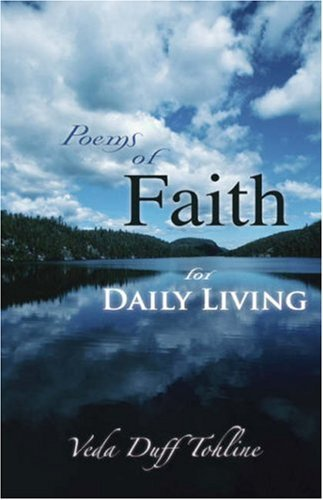 Poems of Faith for Daily Living by Veda Duff Tohline (2007-08-09)