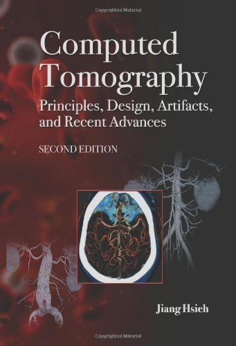 Computed Tomography: Principles, Design, Artifacts, and Recent Advances (Press Monograph) (SPIE Press Monograph) by Jiang Hsieh (2009-07-15)