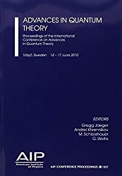 Advances in Quantum Theory: Proceedings of the International Conference (AIP Conference Proceedings)