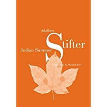 Indian Summer: Translated by Wendell Frye-