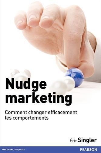 Nudge marketing: Neurosciences et marketing gagnant