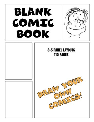 Blank Comic Book | Draw Your Own Comic 3-5 Panel Layout 110 Pages: Drawing & Sketching Comic Strip Book For Students, Artists, Teens, Kids, Adults & Creatives!