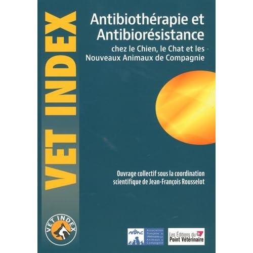 Antibiothérapie et antibiorésistance chez le chien, le chat et les nouveaux animaux de compagnie