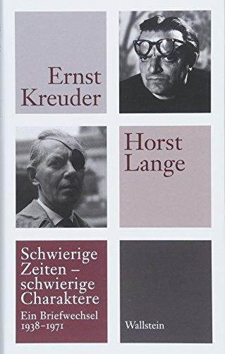 Schwierige Zeiten - schwierige Charaktere: Ein Briefwechsel 1938 bis 1971 (Mainzer Reihe. Neue Folge)