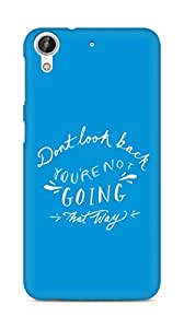 AMEZ dont look back you are not going that way Back Cover For HTC Desire 626 LTE