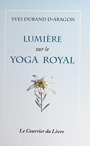 Lumire sur le yoga royal