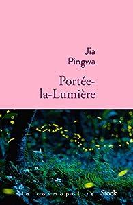Portée-la-Lumière par Jia Pingwa