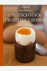 Die kleine Urgeschmack Frühstücksfibel: Für einen zufriedenen Start Taschenbuch
