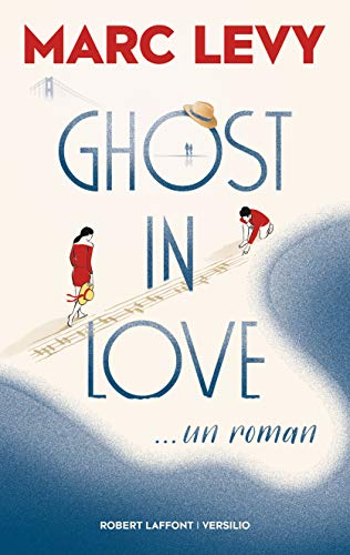 Ghost in Love par  Marc LEVY