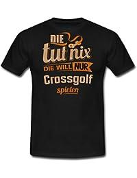 Die Tut Nix Die Will Nur Crossgolf RAHMENLOS Damen Sportart Sports Fun Design Shirt Männer T-Shirt von Spreadshirt®