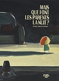Mais que font les parents la nuit ? par Thierry Lenain