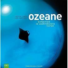 GEO: Ozeane. Ein Bildband mit allen Ozeanen der Welt. Über 200 spektakuläre Bilder des faszinierenden Ökosystems Weltmeere und ihrer Bewohner. Mit einem Vorwort von Ranga Yogeshwar
