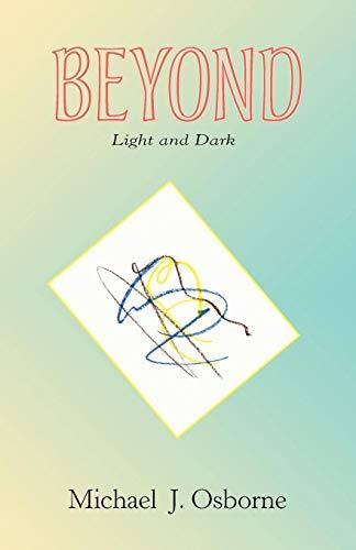 Beyond Light and Dark