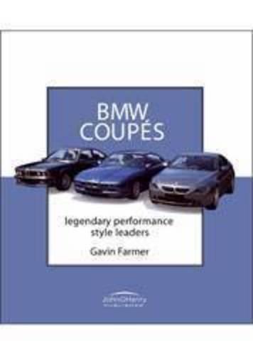 BMW Coupes: Legendary Performance Style Leaders por Gavin Farmer