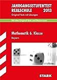 Jahrgangsstufentest Realschule Bayern / Mathematik 6. Klasse: Mit den Original-Tests und Basiswissen mit Lösungen.
