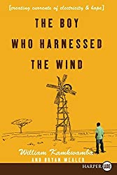 The Boy Who Harnessed the Wind: Creating Currents of Electricity and Hope by William Kamkwamba (2009-10-13)