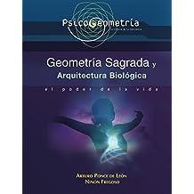 Psicogeometria Geometría Sagrada y Arquitectura Biológica: El Poder de la Vida