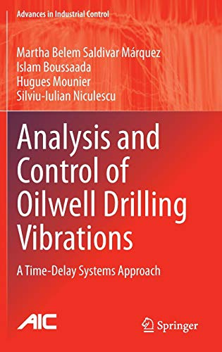 Analysis and Control of Oilwell Drilling Vibrations: A Time-Delay Systems Approach (Advances in Industrial Control) -