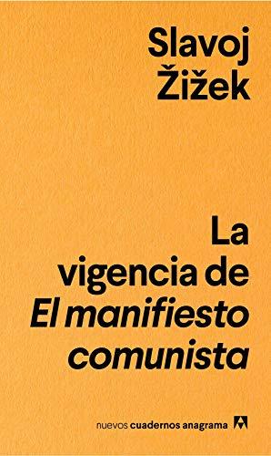 La vigencia de el manifiesto comunista (NUEVOS CUADERNOS ANAGRAMA)